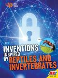 Inventions Inspired by Reptiles and Invertebrates