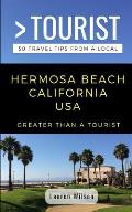 Greater Than a Tourist-Hermosa Beach California USA: 50 Travel Tips from a Local