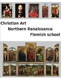 Christian Art. Northern Renaissance. Flemish school