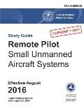 Remote Pilot - Small Unmanned Aircraft Systems Study Guide (Federal Aviation Administration): Faa-G-8082-22