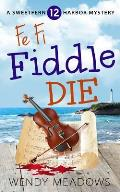 Fe Fi Fiddle Die