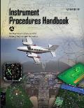Instrument Procedures Handbook: FAA-H-8083-16B (Black & White)