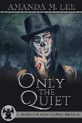 Only the Quiet