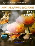 Next Beautiful Blossoms - Grayscale Coloring Book for Adults: Extended Edition: Full pages
