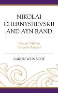 Nikolai Chernyshevskii and Ayn Rand: Russian Nihilism Travels to America