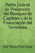 Perito Judicial en Prevenci?n del Blanqueo de Capitales y de la Financiaci?n del Terrorismo