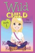 WILD CHILD - Book 1 - The Initiation