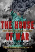 The House of War: Book One Of: THE OMEGA CRUSADE