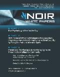 Noir White Papers: Three Part Series of White Papers on Insider Threat, Counterintelligence and Counterespionage