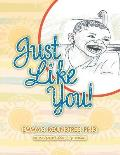 Just Like You!
