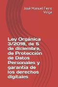 Ley Org?nica 3/2018, de 5 de Diciembre, de Protecci?n de Datos Personales Y Garant?a de Los Derechos Digitales