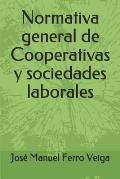 Normativa General de Cooperativas Y Sociedades Laborales