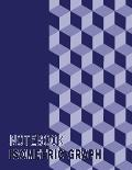 Isometric Graph Notebook: Large 8.5x11 120 Pages Isometric Graph Workbook Paper Grid of Equilateral Triangles (Each Measuring .28) for Engineers