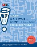 More Wait Wait...Don't Tell Me! Crossword Puzzles