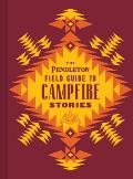 Pendleton Field Guide to Campfire Stories