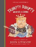 Trumpty Dumpty Wanted a Crown Verses for a Despotic Age