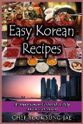 Easy Korean Recipes: A Simple Korean Cookbook to Help Anyone Get Started