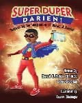 Super Duper Darien!: Inspired by the Imagination of Darien X. Perkins