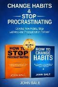 Change Habits & Stop Procrastinating: Develop New Habits, Stop Laziness and Procrastination Forever! (2 in 1)