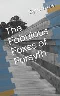 The Fabulous Foxes of Forsyth