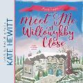 Meet Me at Willoughby Close Lib/E