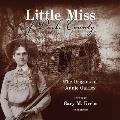 Little Miss of Darke County Lib/E: The Origins of Annie Oakley: A Novel