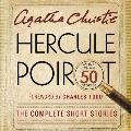 Hercule Poirot: The Complete Short Stories Lib/E: A Hercule Poirot Collection with Foreword by Charles Todd