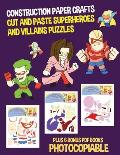Construction Paper Crafts (Cut and Paste Superheroes and Villains Puzzles): This book has 20 full colour puzzle worksheets. This book comes with 6 dow
