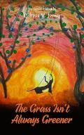 The Grass Isn't Always Greener (The Anouka Chronicles)