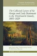 Collected Letters of Sir George and Lady Beaumont to the Wordsworth Family, 1803-1829: With a Study of the Creative Exchange Between Wordsworth and Be