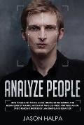 Analyze People: How to analyze people guide. Discover the secrets and techniques of manipulation for mind control and persuasion. Spee