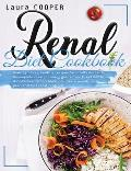 Renal Diet Cookbook: Over 150 easy, healthy recipes for adults and kids. A complete meal planning guide from breakfast to dinner, even smoo