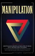 Manipulation: This Book Includes: Dark Psychology Secrets & Manipulation Technique, Body Language Guide & Persuasion. the Communicat