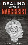 Dealing with a Narcissist: A Useful Guide to Discover Narcissism and Narcissistic Personality Disorder and Find Right Words that You Can Use to C