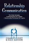 Relationship Communication: Communication For Couples + Relationship Workbook For Couples