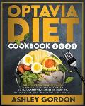 optavia diet cookbook 2021: The Ultimate Comprehensive Guide to Rapid Weight Loss and Healthy Living. Eat Clean, Reset Your Metabolism, Burn Fat.