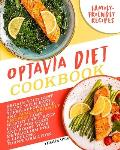 Optavia Diet Cookbook: Regain Your Best Shape with Easy, Super Affordable, and Family Friendly Recipes! Lose Weight Fast, Keep It Off for Goo