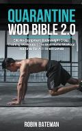 Quarantine WOD Bible 2.0: 500 No-Equipment Bodyweight Cross Training Workouts The Best Home Workout Routines for All Fitness Levels
