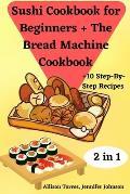 Sushi Cookbook for Beginners + The Bread Machine Cookbook