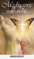 Medjugorje - La Cometa rivelatrice: Una luce che illumina e scalda il cuore: una sorella diversa Una speranza che nasce dalla sofferenza. Una fede dat