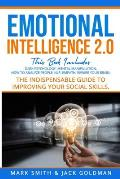 Emotional Intelligence 2.0: This Book Includes: Dark Psychology - Mental Manipulation - Nlp - How to Analyze People - Empath - Rewire Your Brain.
