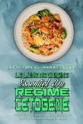 Le Livre De Cuisine Essentiel Du R?gime C?tog?ne 2021: Un Livre De Recettes Pour D?butants Sur La Fa?on D'utiliser Le R?gime C?tog?ne Pour Br?ler Les