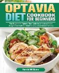 Optavia Diet Cookbook For Beginners: The Beginner's Optavia Diet Guide to Achieve a Rapid Weight Loss without Overthinking about Meal Planning