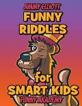 Difficult Riddles for Smart Kids - Funny Riddles - Riddles and Brain Teasers Families Will Love: Amazing Brain Teasers and Tricky Questions - Funny Ri