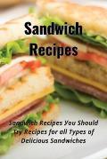 Sandwich recipes: Ѕаndwісh Rесіреѕ Уоu Ѕhоuld Т