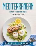 Mediterranean Diet Cookbook: For Weight Loss