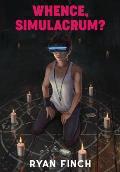 Whence, Simulacrum?