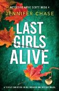 Last Girls Alive: A totally addictive crime thriller and mystery novel