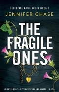 The Fragile Ones: An absolutely gripping mystery and suspense novel