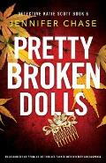 Pretty Broken Dolls: An absolutely gripping crime thriller packed with mystery and suspense